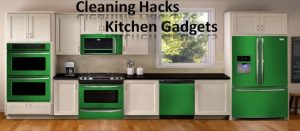 Best Cleaning Hacks for Kitchen Gadgets