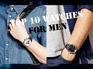 Top 10 Men's Watches