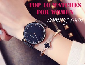 Top 10 Watches for Women
