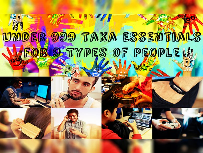 under-999-taka-essentials-for-9-types-of-people